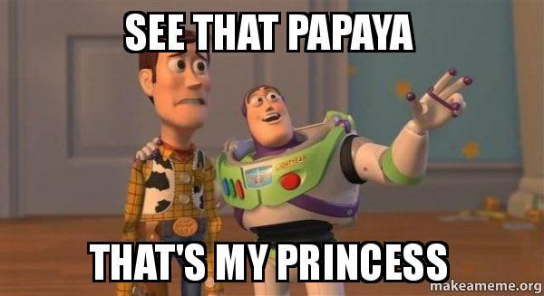 See That Papaya That's Papaya Meme