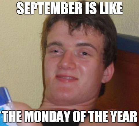 September Is Like The Monday September Meme