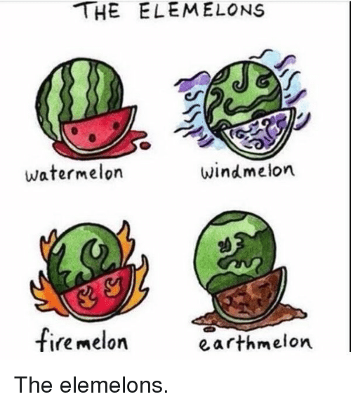 The Elemelons Windmelon Firemelon Melon Meme