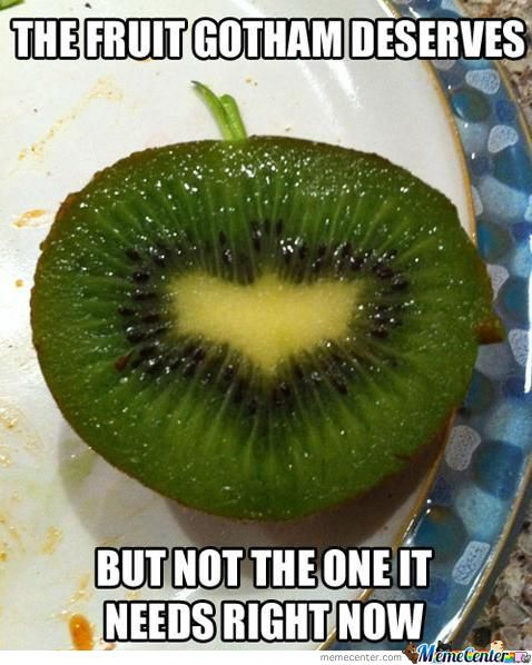 The Fruit Gotham Deserves Kiwifruit Meme