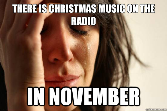 There Is Christmas Music November Meme