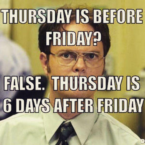 Thursday Is Before Friday Thursday Meme