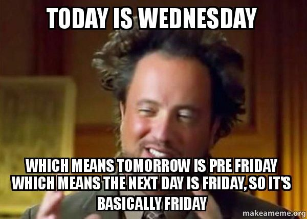 Today Is Wednesday Which Wednesday Meme