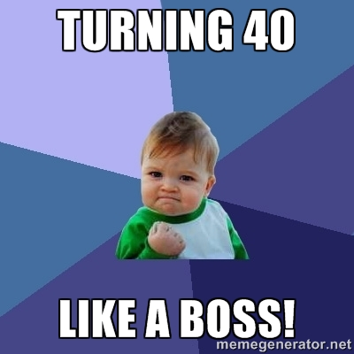 Turning 40 Like Over The Hill Meme