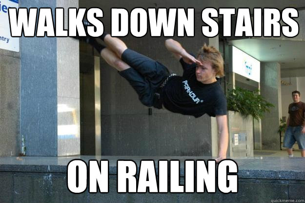 Walks Down Stairs Parkour Meme