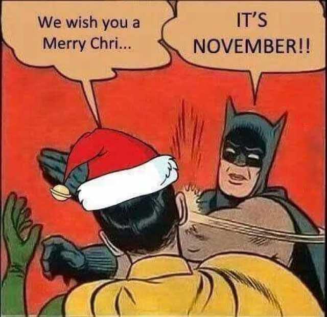 We Wish You A Merry November Meme