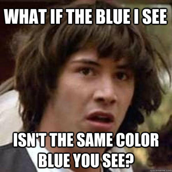 What If The Blue I See Blue Meme