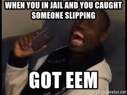 When You In Got Eem Meme