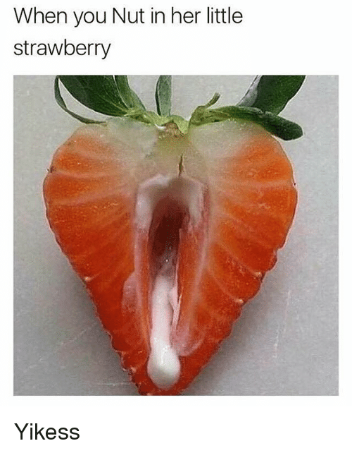 When You Nut In Strawberry Meme