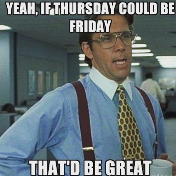 Yeah If Thursday Could Thursday Meme