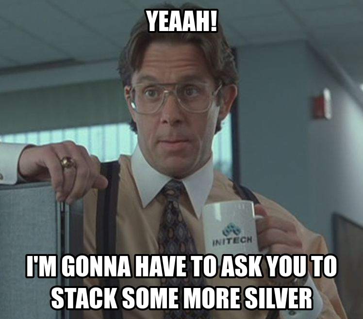 Yeahh! I'm Gonna Have To Ask Silver Meme