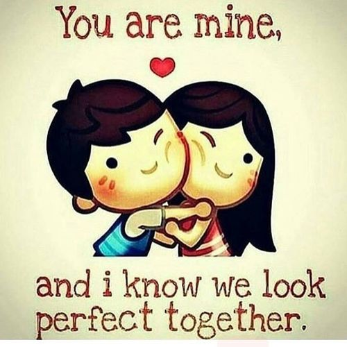 You Are Mine And Love Meme