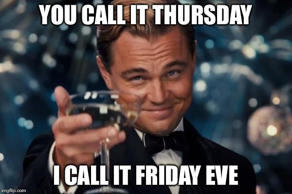 You Call It Thursday Thursday Meme