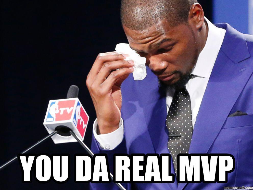 You Da Real MVP You The Real Mvp Meme