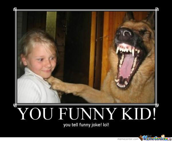 You Funny Kid Dog Laughing Meme