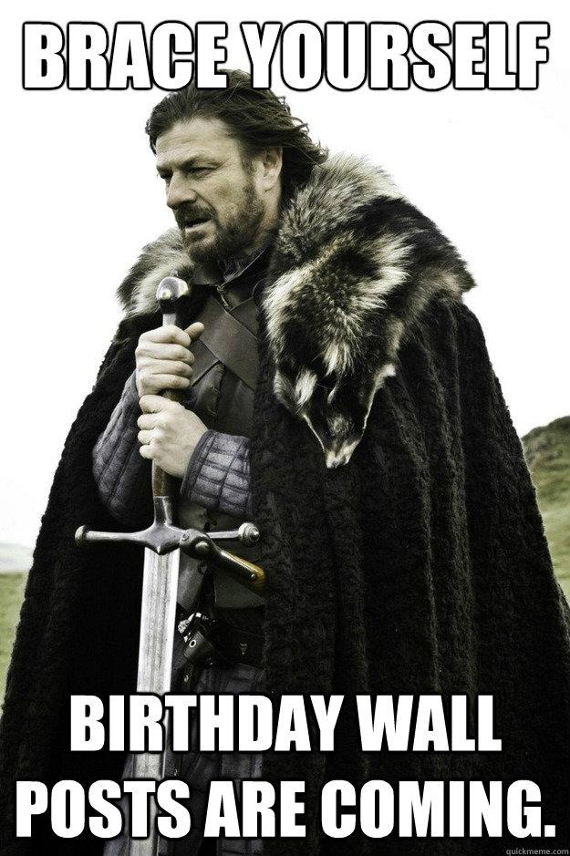 Brace Yourself Birthday Wall Facebook Meme