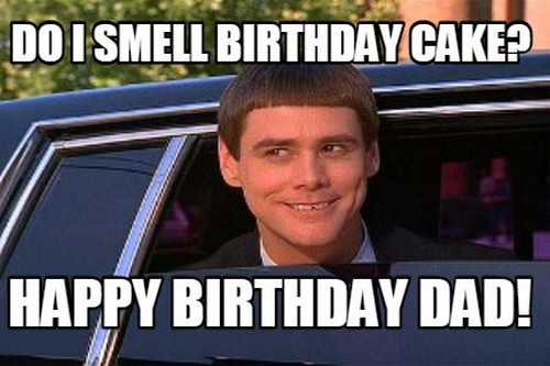 Do I Smell Birthday Dad Birthday Meme