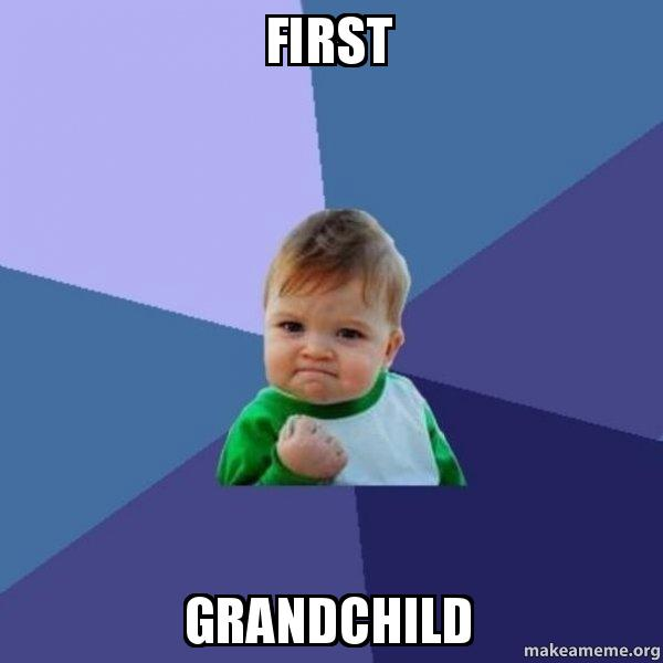 First Grandchild Grandchild Meme
