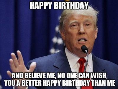 Happy Birthday And Believe Funny Birthday Meme