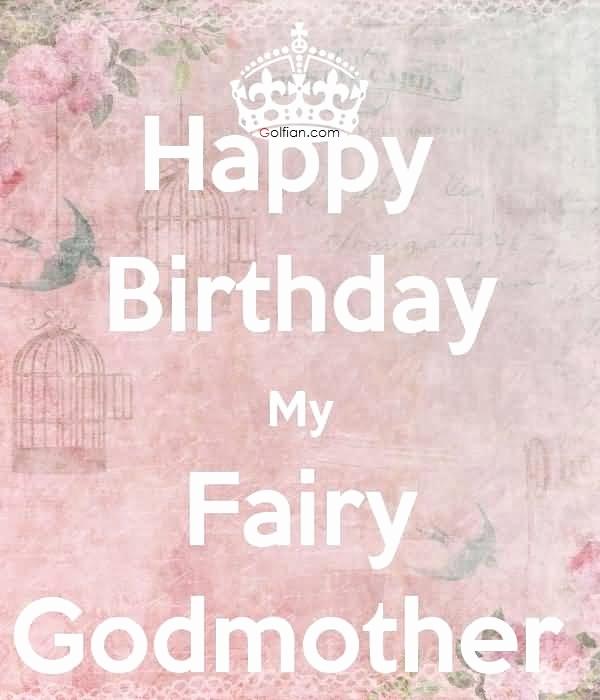 Happy Birthday My Fairy Godmother Birthday Meme