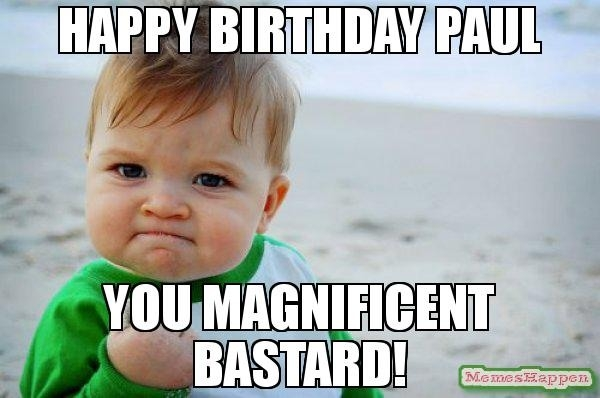 Happy Birthday Paul You Kid Birthday Meme