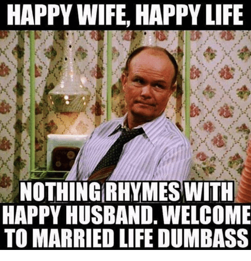Happy Wife Happy Life Wife Meme