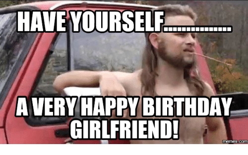 Have Yourself... A Very Girlfriend Birthday Meme