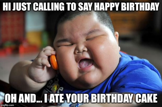 Hi Just Calling To Kid Birthday Meme