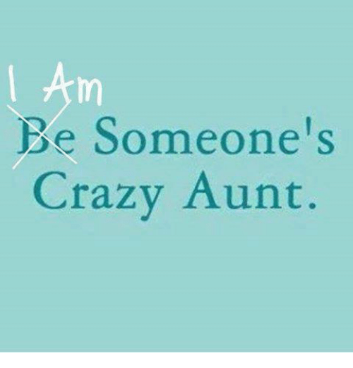 I Am Someone's Crazy Aunt Meme