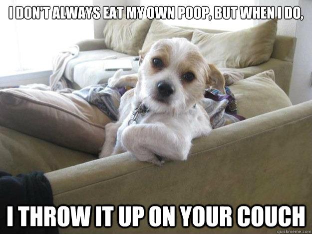 I Don't Always Eat Dogs Meme