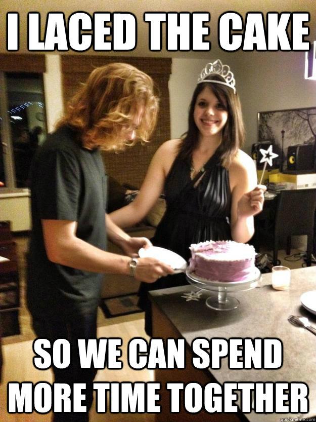 I Laced The Cake Girlfriend Birthday Meme