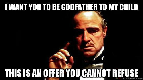 I Want You To Godfather Meme