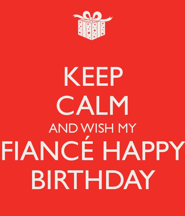 Keep Calm And Wish My Fiance Birthday Meme