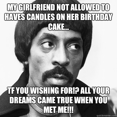 My Girlfriend Not Allowed Girlfriend Birthday Meme