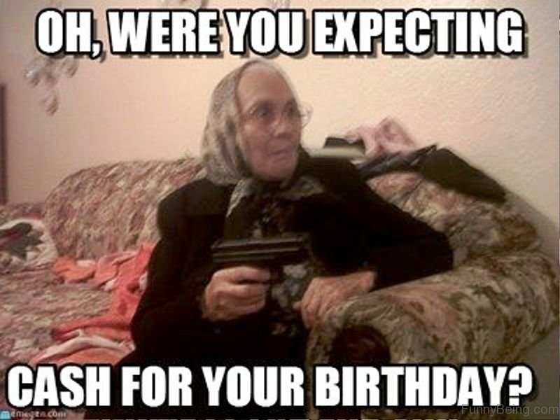 Oh Were You Expecting Grandmother Birthday Meme