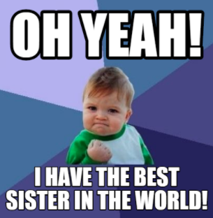 Oh Yeah! I Have Sister Meme