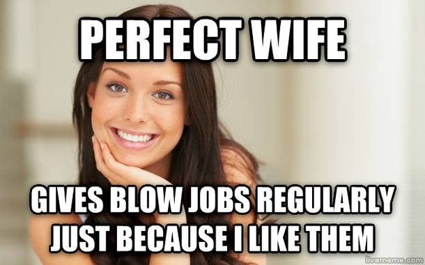 Perfect Wife Gives Blow Wife Meme