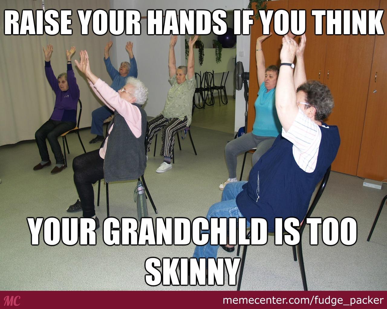 Raise Your Hands If Grandchild Meme