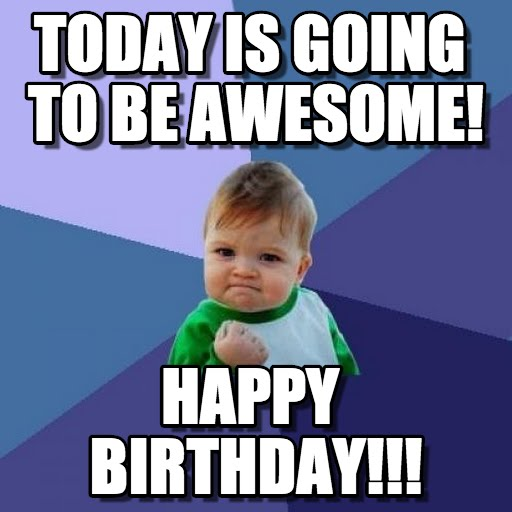 Today Is Going To Kid Birthday Meme