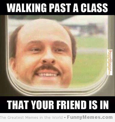 Walking Past A Class Funny Meme