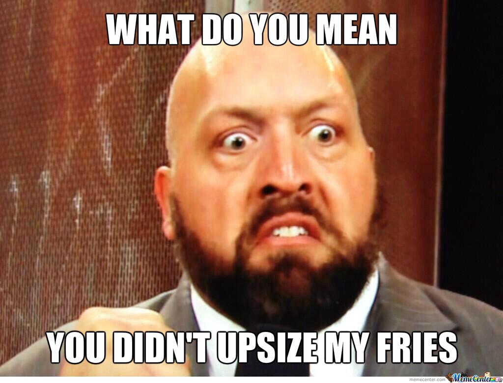What Do You Mean Big Show Meme