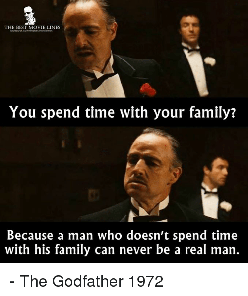 You Spend Time With Godfather Meme