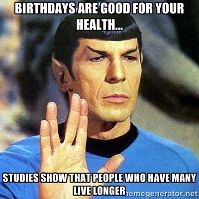 birthdays are good for your health funny birthday memes