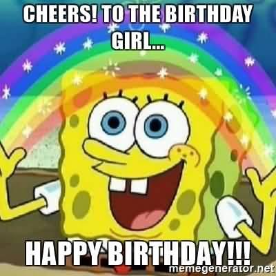 cheers to the birthday girl happy birthday meme