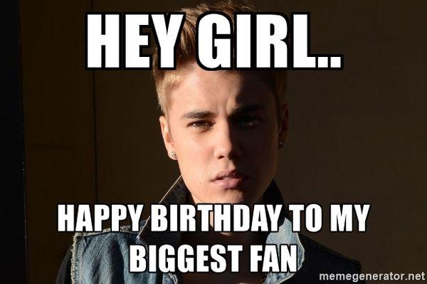 hey girl happy birthday to my biggest fan meme