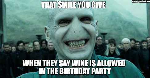 that smile you give when they say wine is allowed in the birthday party funny memes
