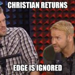 Christian Returns Edge Is Edge Meme