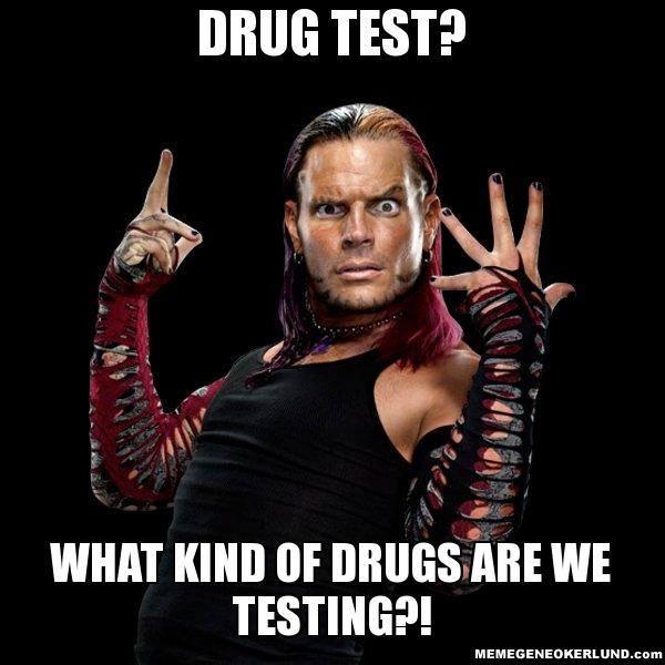 Drug Test What Kind Jeff Hardy Meme