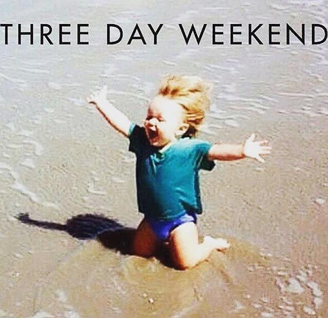 Three Day Weekend 3 Day Weekend Meme