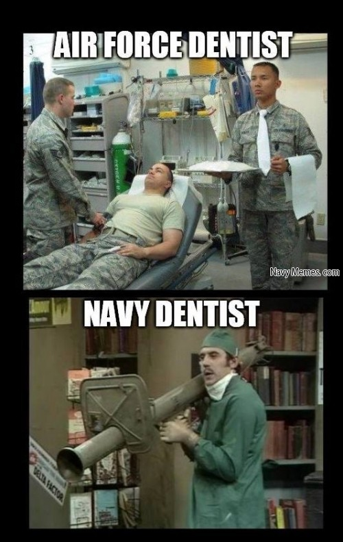 Air Force Dentist Navy Dentist Air Force Memes